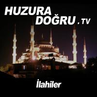 HuzuraDogru.tv - İlahiler